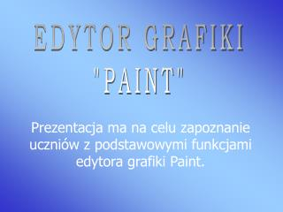 "EDYTOR GRAFIKI ""PAINT"""