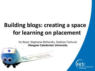 Building blogs: creating a space for learning on placement