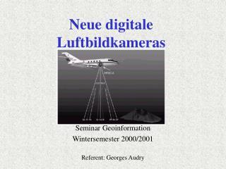 Neue digitale Luftbildkameras