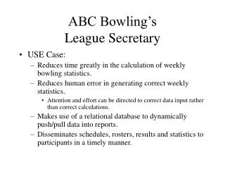 ABC Bowling's  League Secretary