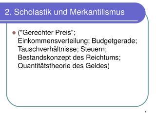 2. Scholastik und Merkantilismus