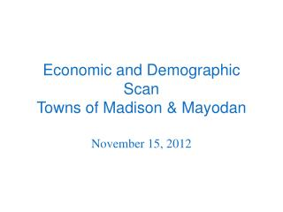 Economic and Demographic Scan Towns of Madison & Mayodan
