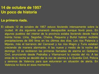 14 de octubre de 1957 Un poco de historia La primera riada.