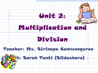 Unit 2: Multiplication  and Division