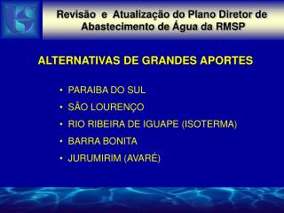PARAIBA DO SUL   SÃO LOURENÇO   RIO RIBEIRA DE IGUAPE (ISOTERMA)   BARRA BONITA