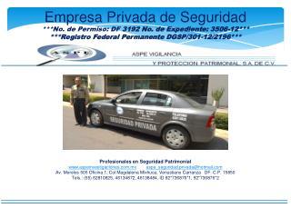 Empresa Privada de Seguridad ***No. de Permiso: DF  3192 No. de Expediente: 3506-12***