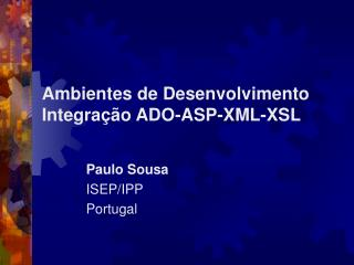 Ambientes de Desenvolvimento Integração ADO-ASP-XML-XSL