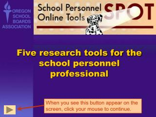 Five research tools for the school personnel professional