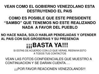 VEAN COMO EL GOBIERNO VENEZOLANO ESTA DESTRUYENDO EL PAIS