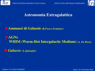 Astronomia Extragalattica   Ammassi di Galassie  ( R.Fusco-Femiano )   AGNs