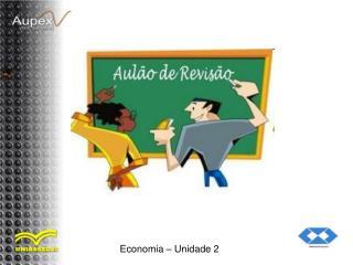 Economia – Unidade 2