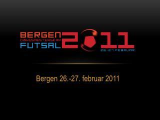 Bergen 26.-27. februar 2011