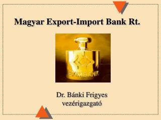 Magyar Export-Import Bank Rt.