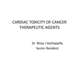 CARDIAC TOXICITY OF CANCER THERAPEUTIC AGENTS