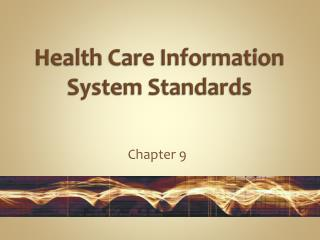 Health Care Information System Standards