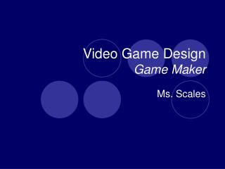 Video Game Design Game Maker