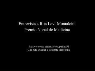 Entrevista a Rita Levi-Montalcini Premio Nobel de Medicina
