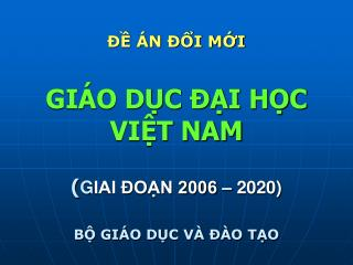 N  I MI   GI O DC  I HC VIT NAM  GIAI  ON 2006   2020  B GI O DC V    O TO