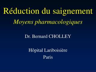 R duction du saignement Moyens pharmacologiques
