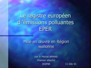 Le registre européen d'émissions polluantes  EPER