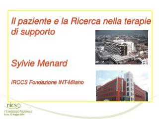 Sylvie Ménard  Fondazione IRCCS  Istituto Nazionale dei Tumori