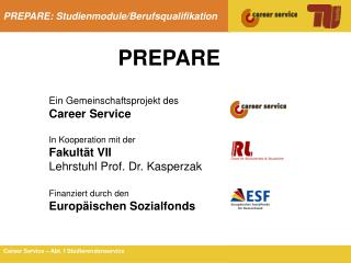 Ein Gemeinschaftsprojekt des Career Service In Kooperation mit der Fakultät VII