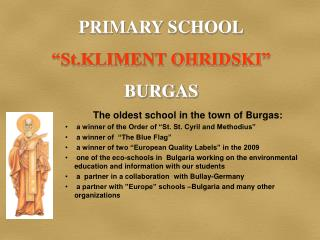 "The oldest school in the town of Burgas:  a winner of the Order of ""St. St. Cyril and Methodius"""