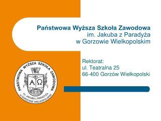 Państwowa Wyższa Szkoła Zawodowa  im. Jakuba z Paradyża  w Gorzowie Wielkopolskim