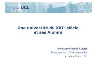 Une université du XXI e  siècle  et ses Alumni