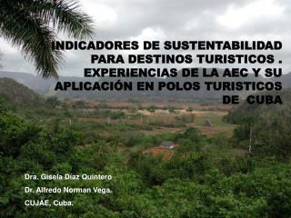 Dra. Gisela Díaz Quintero Dr. Alfredo Norman Vega. CUJAE, Cuba.
