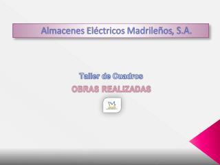 Almacenes El�ctricos Madrile�os , S.A.