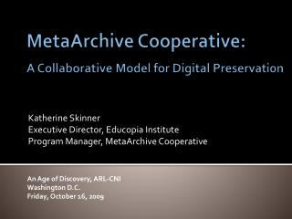 MetaArchive Cooperative:  A Collaborative Model for Digital Preservation