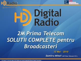 2M Prima Telecom SOLUTII COMPLETE  pentru Broadcasteri
