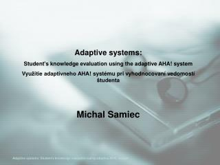 Adaptive systems: Student's knowledge evaluation using the adaptive AHA! system