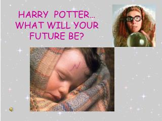 HARRY  POTTER… WHAT WILL YOUR FUTURE BE?