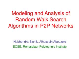 Modeling and Analysis of Random Walk Search Algorithms in P2P Networks