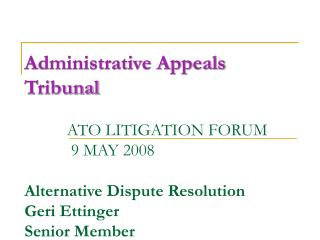 Tribunal Objectives