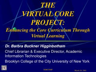 THE  VIRTUAL CORE  PROJECT: E nhancing the Core Curriculum Through Virtual Learning