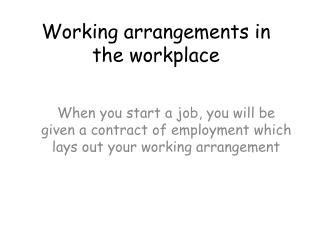 Working arrangements in the workplace