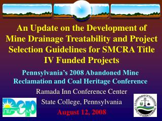 An Update on the Development of Mine Drainage Treatability and Project Selection Guidelines for SMCRA Title IV Funded Pr