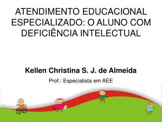 ATENDIMENTO EDUCACIONAL ESPECIALIZADO: O ALUNO COM DEFICIÊNCIA INTELECTUAL