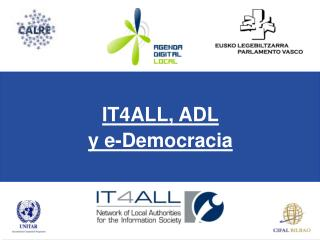 IT4ALL, ADL y e-Democracia