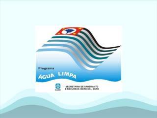V ENCONTRO DE ENGENHEIROS DO DAEE SÃO PEDRO – JUNHO DE 2.013 PROGRAMA ÁGUA LIMPA