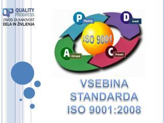 VSEBINA STANDARDA ISO 9001:2008