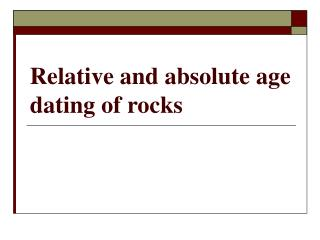 Relative and absolute age dating of rocks