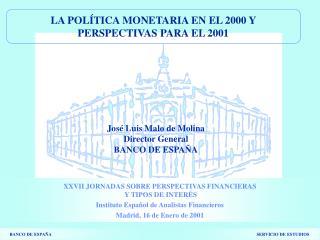 LA POLÍTICA MONETARIA EN EL 2000 Y PERSPECTIVAS PARA EL 2001