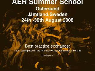AER Summer School Östersund Jämtland,Sweden 24th -30th August 2008