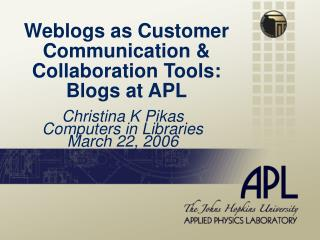Weblogs as Customer Communication & Collaboration Tools:  Blogs at APL