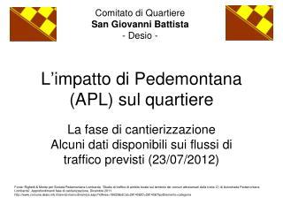 L'impatto di Pedemontana (APL) sul quartiere