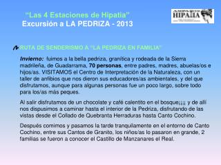 """""""Las 4 Estaciones de  Hipatia """"  Excursión  a LA PEDRIZA - 2013"""